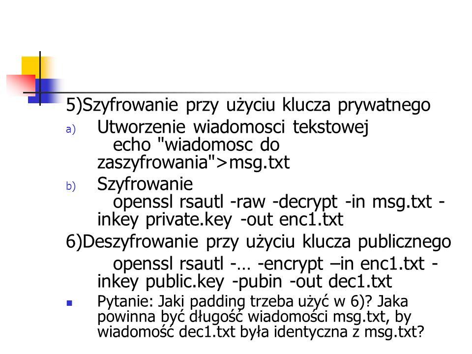 5)Szyfrowanie przy użyciu klucza prywatnego