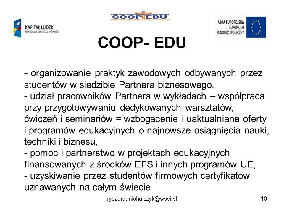 COOP- EDU organizowanie praktyk zawodowych odbywanych przez studentów w siedzibie Partnera biznesowego,