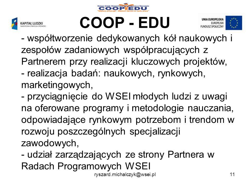 COOP - EDU współtworzenie dedykowanych kół naukowych i zespołów zadaniowych współpracujących z Partnerem przy realizacji kluczowych projektów,