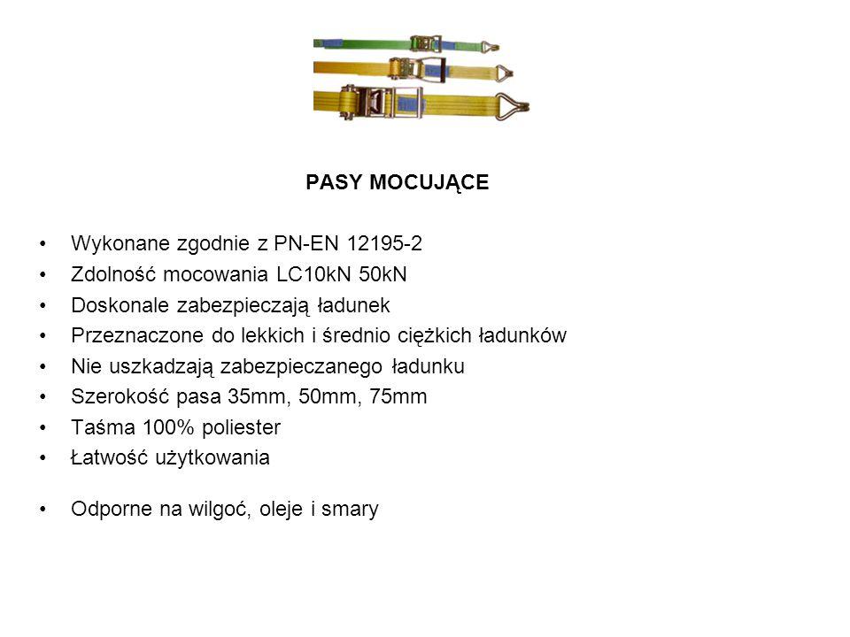 PASY MOCUJĄCE Wykonane zgodnie z PN-EN 12195-2. Zdolność mocowania LC10kN 50kN. Doskonale zabezpieczają ładunek.
