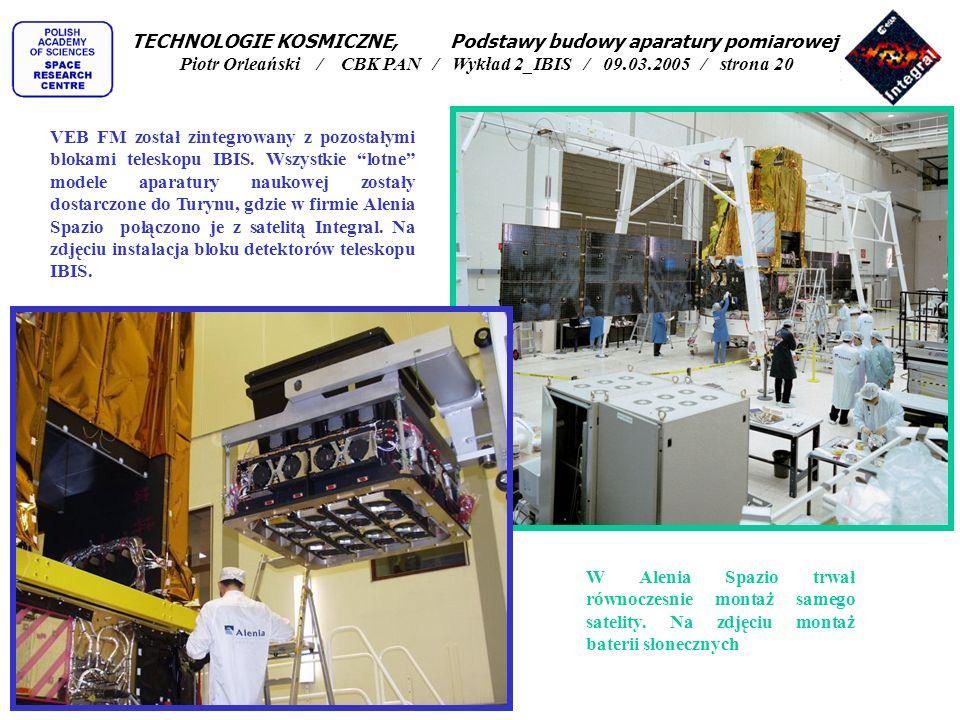 TECHNOLOGIE KOSMICZNE, Podstawy budowy aparatury pomiarowej Piotr Orleański / CBK PAN / Wykład 2_IBIS / 09.03.2005 / strona 20
