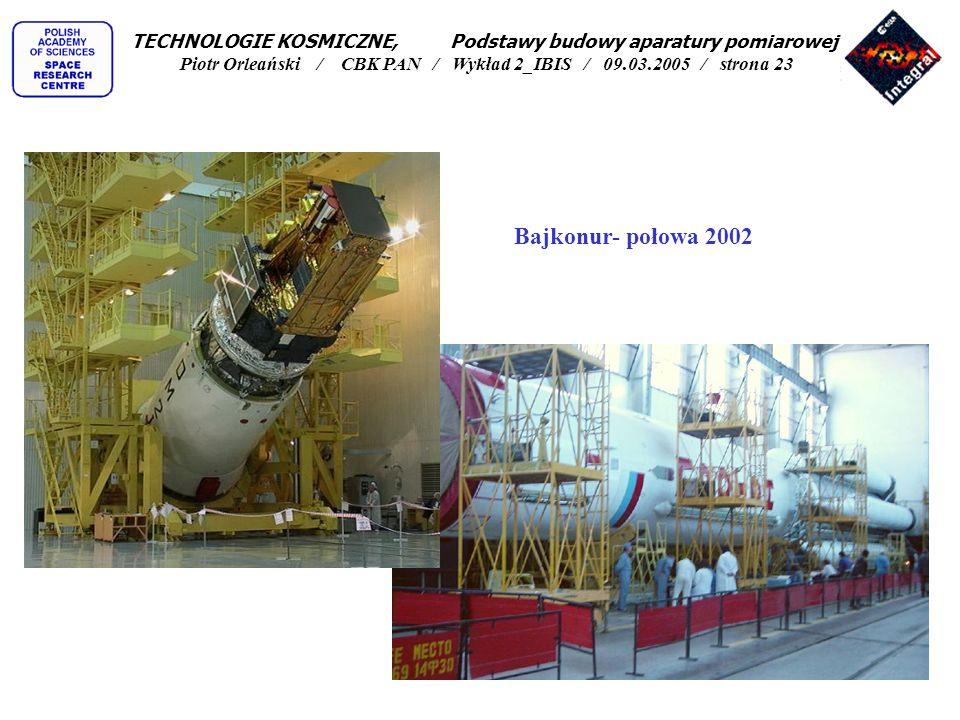 TECHNOLOGIE KOSMICZNE, Podstawy budowy aparatury pomiarowej Piotr Orleański / CBK PAN / Wykład 2_IBIS / 09.03.2005 / strona 23