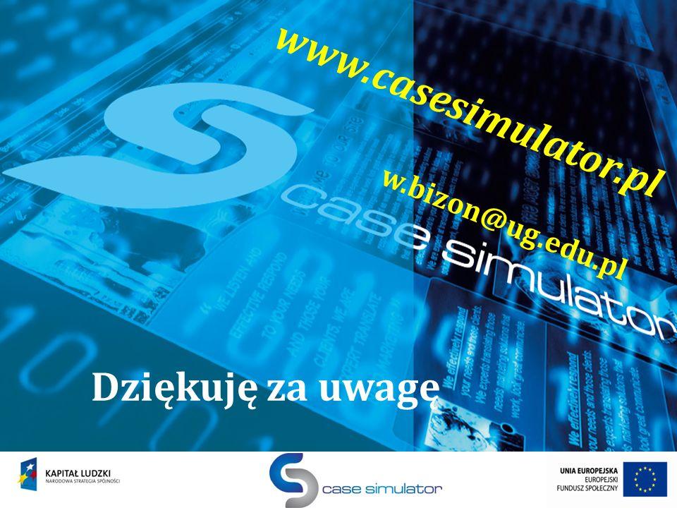 www.casesimulator.pl w.bizon@ug.edu.pl Dziękuję za uwagę