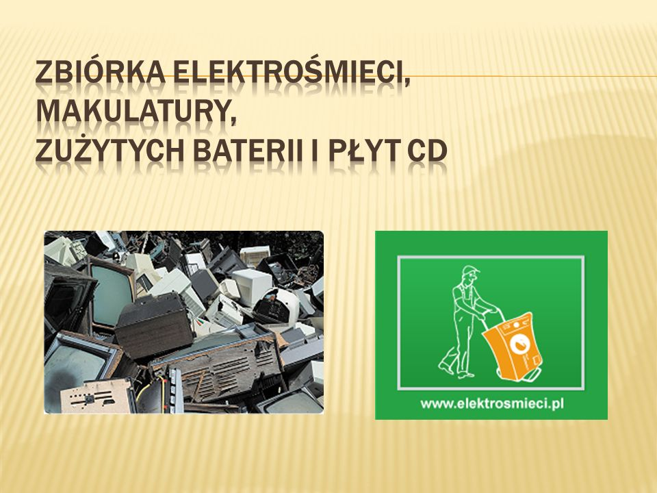 Zbiórka elektrośmieci, makulatury, zużytych baterii i płyt CD