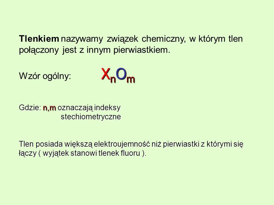 Tlenkiem nazywamy związek chemiczny, w którym tlen połączony jest z innym pierwiastkiem.