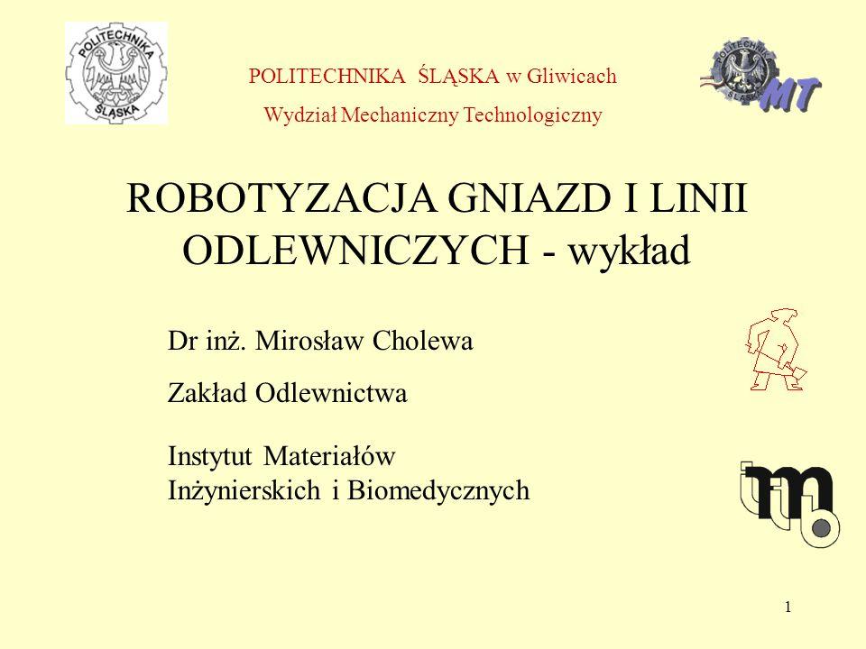ROBOTYZACJA GNIAZD I LINII ODLEWNICZYCH - wykład