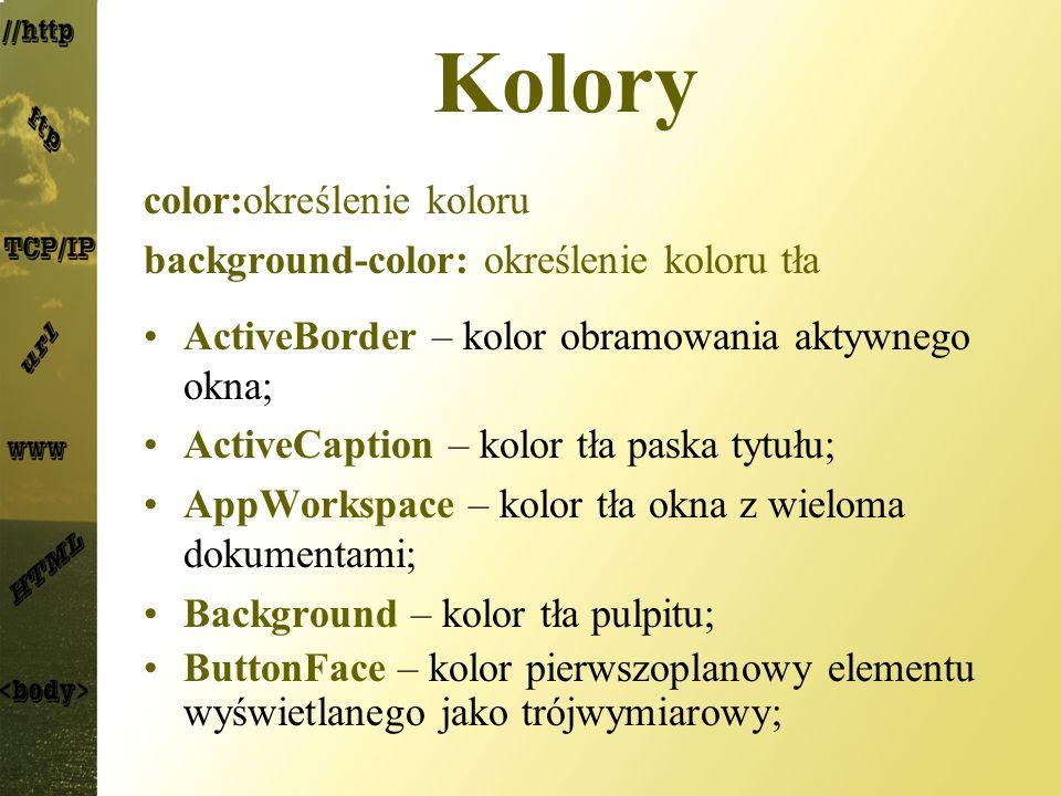 Kolory color:określenie koloru background-color: określenie koloru tła