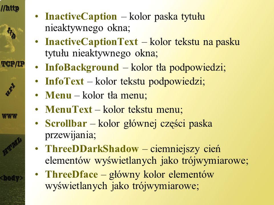 InactiveCaption – kolor paska tytułu nieaktywnego okna;