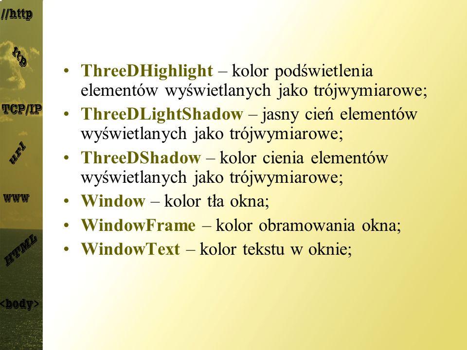 ThreeDHighlight – kolor podświetlenia elementów wyświetlanych jako trójwymiarowe;