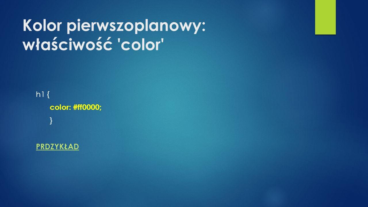 Kolor pierwszoplanowy: właściwość color