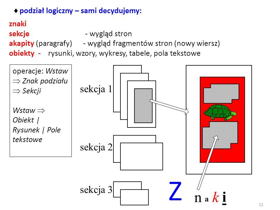 Z n k i sekcja 1 sekcja 2 sekcja 3 podział logiczny – sami decydujemy: