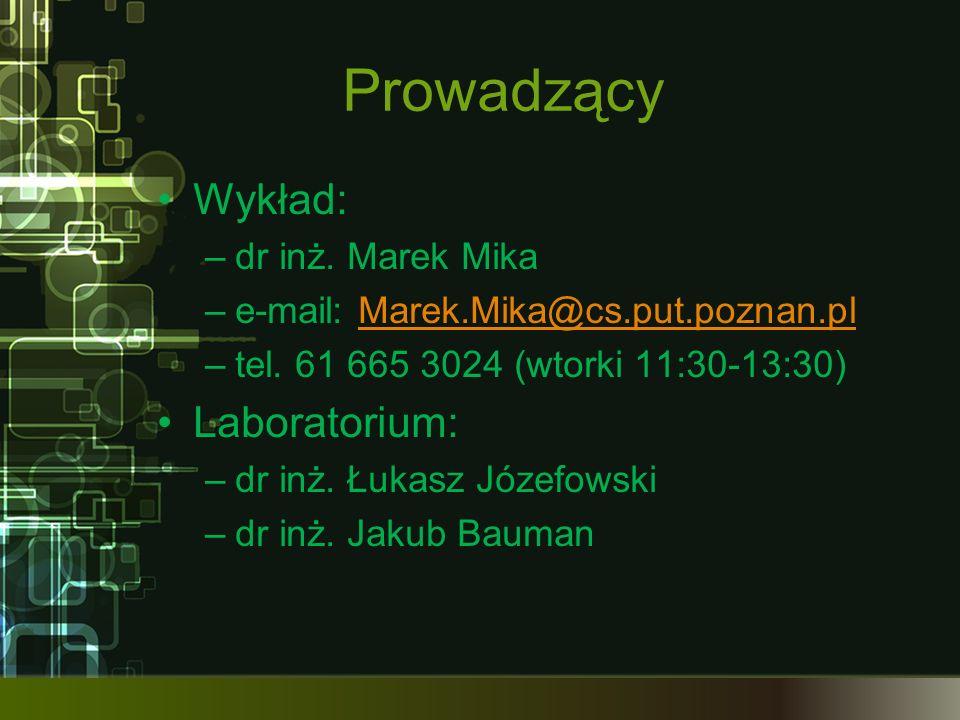 Prowadzący Wykład: Laboratorium: dr inż. Marek Mika