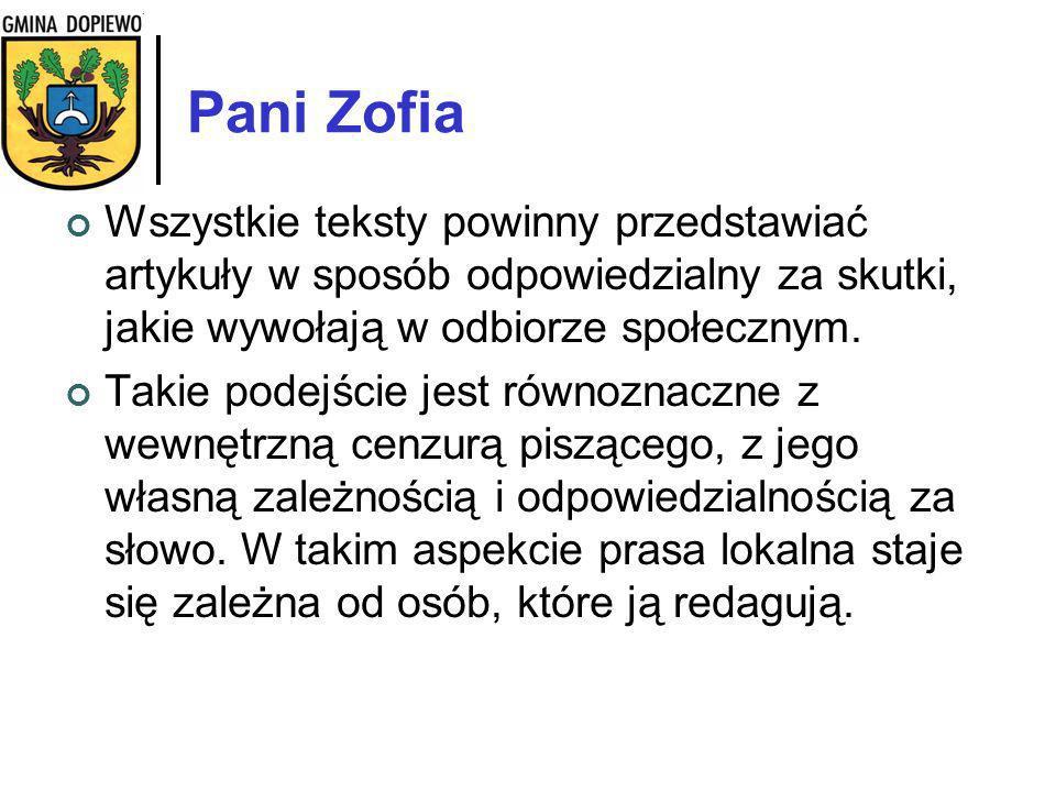 Pani Zofia Wszystkie teksty powinny przedstawiać artykuły w sposób odpowiedzialny za skutki, jakie wywołają w odbiorze społecznym.