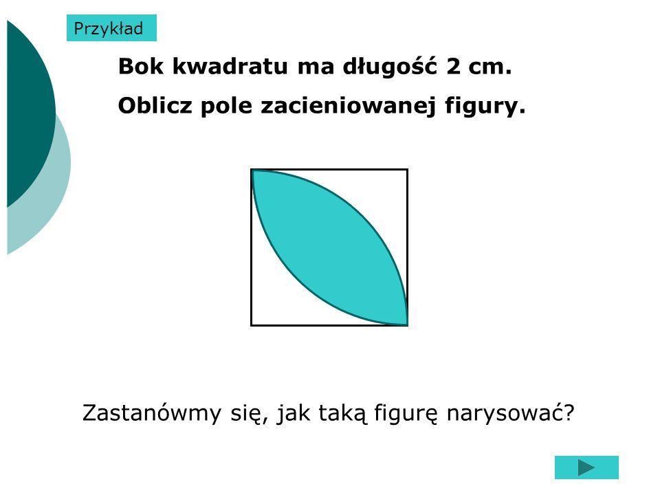 Bok kwadratu ma długość 2 cm. Oblicz pole zacieniowanej figury.