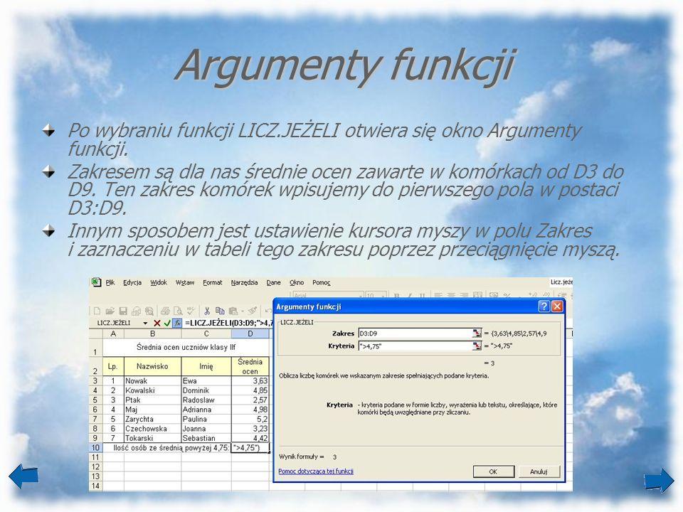Argumenty funkcji Po wybraniu funkcji LICZ.JEŻELI otwiera się okno Argumenty funkcji.