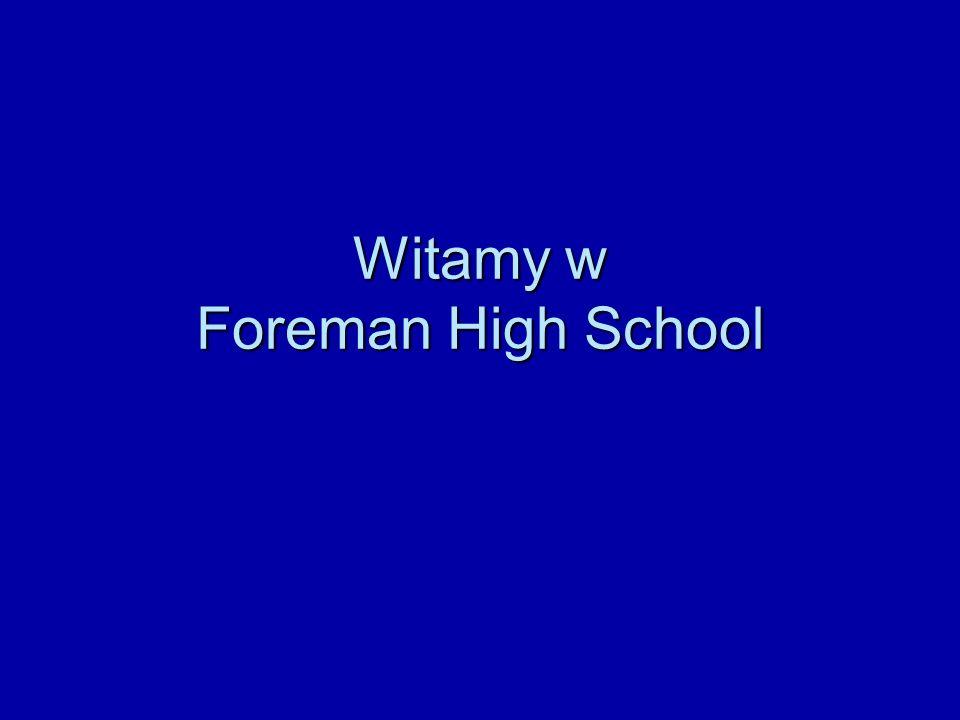 Witamy w Foreman High School