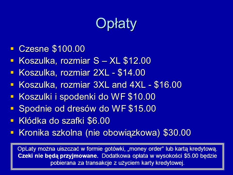 Opłaty Czesne $100.00 Koszulka, rozmiar S – XL $12.00