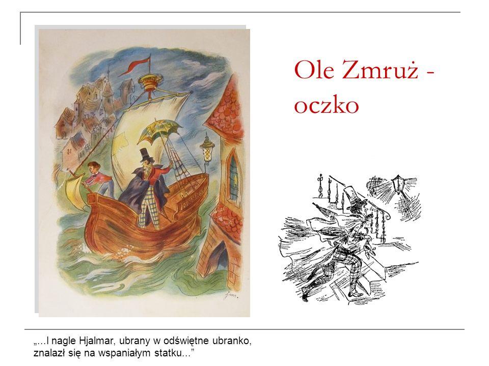 """Ole Zmruż - oczko """"...I nagle Hjalmar, ubrany w odświętne ubranko,"""