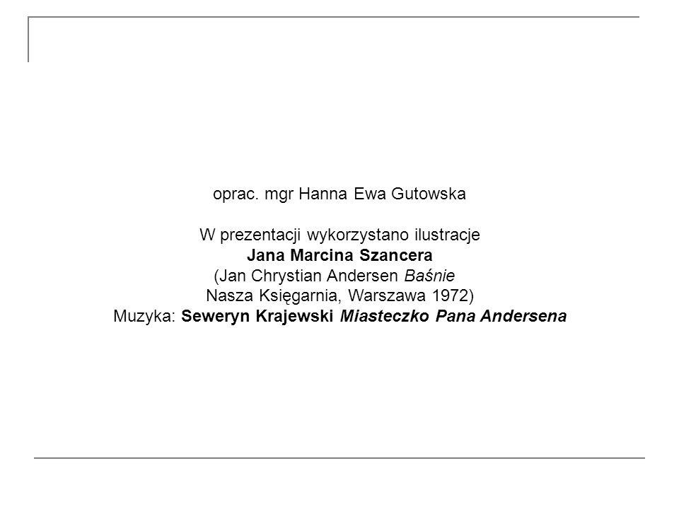 oprac. mgr Hanna Ewa Gutowska W prezentacji wykorzystano ilustracje
