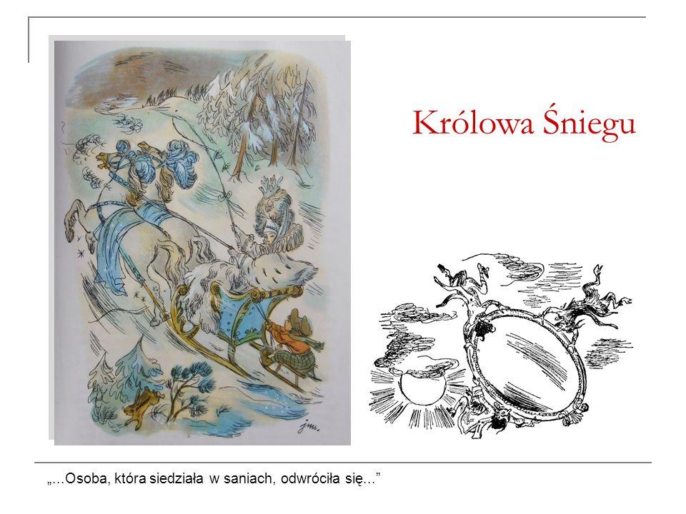 """Królowa Śniegu """"...Osoba, która siedziała w saniach, odwróciła się..."""