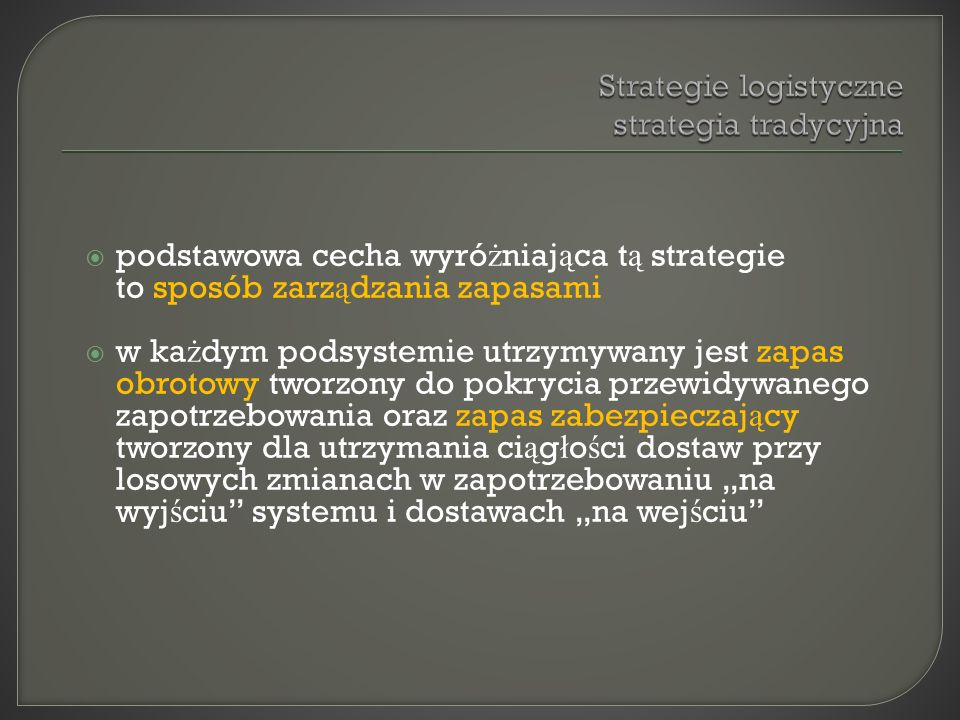 Strategie logistyczne strategia tradycyjna