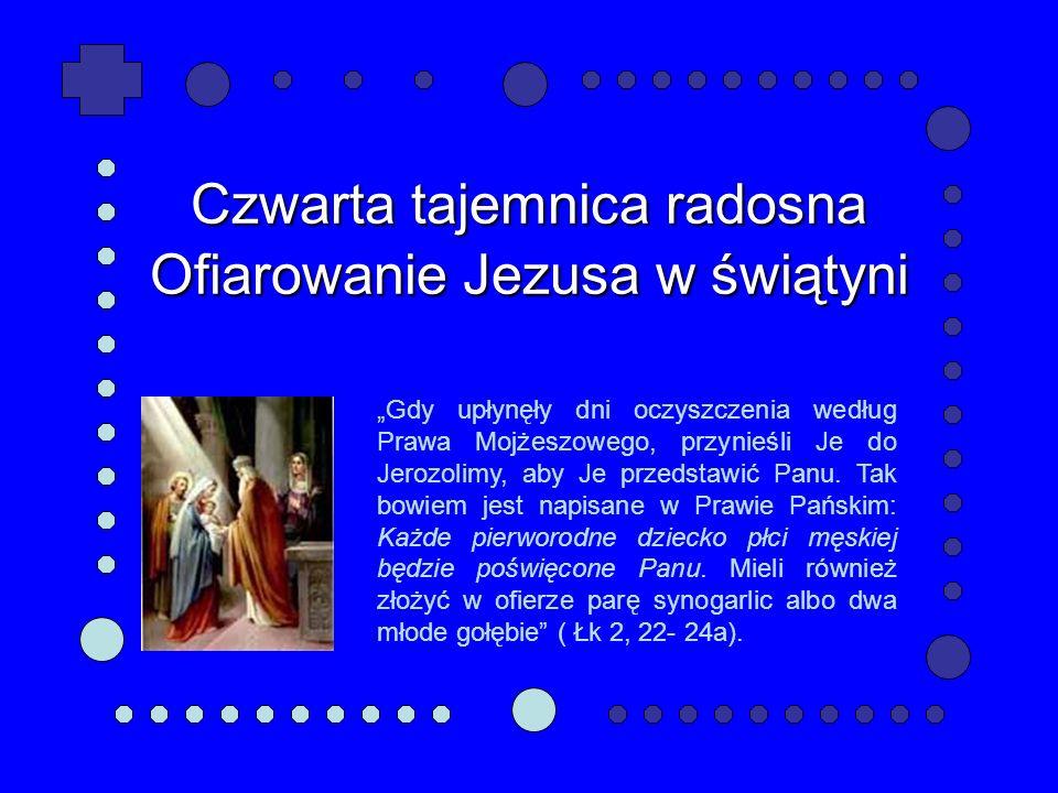 Czwarta tajemnica radosna Ofiarowanie Jezusa w świątyni