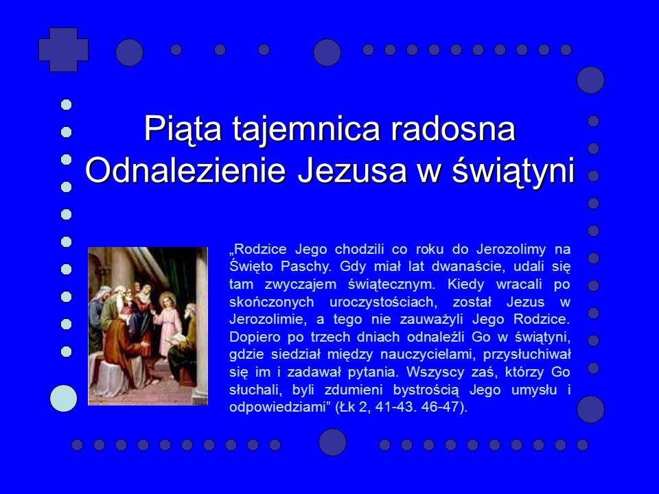 Piąta tajemnica radosna Odnalezienie Jezusa w świątyni
