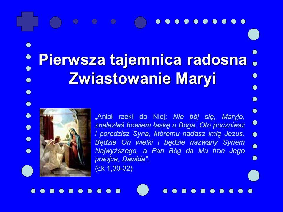Pierwsza tajemnica radosna Zwiastowanie Maryi