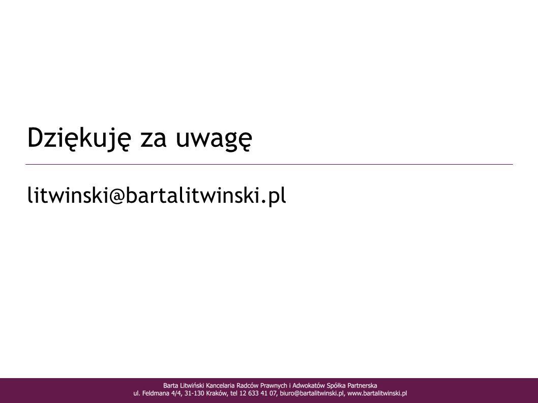 Dziękuję za uwagę litwinski@bartalitwinski.pl 5 5