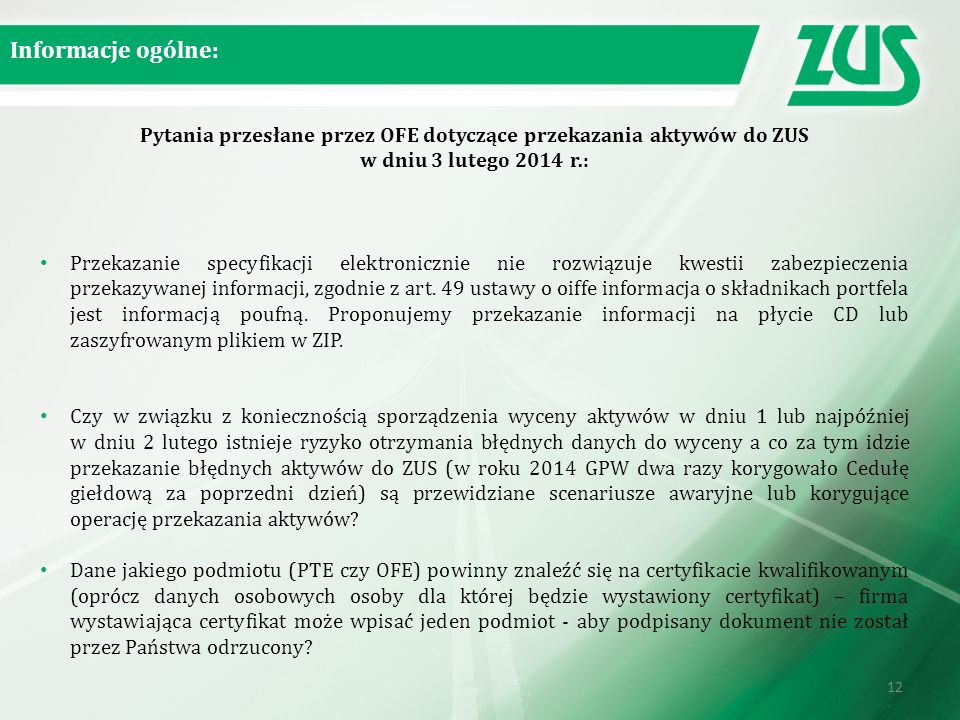 Informacje ogólne: Pytania przesłane przez OFE dotyczące przekazania aktywów do ZUS w dniu 3 lutego 2014 r.: