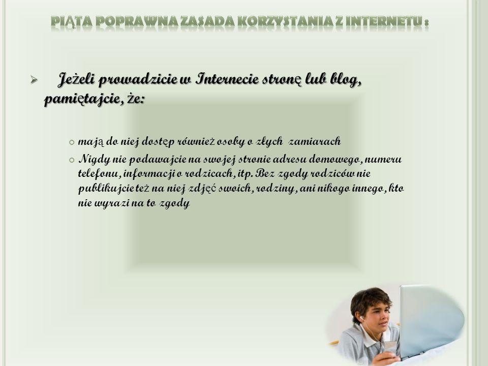 Piąta poprawna zasada korzystania z Internetu :