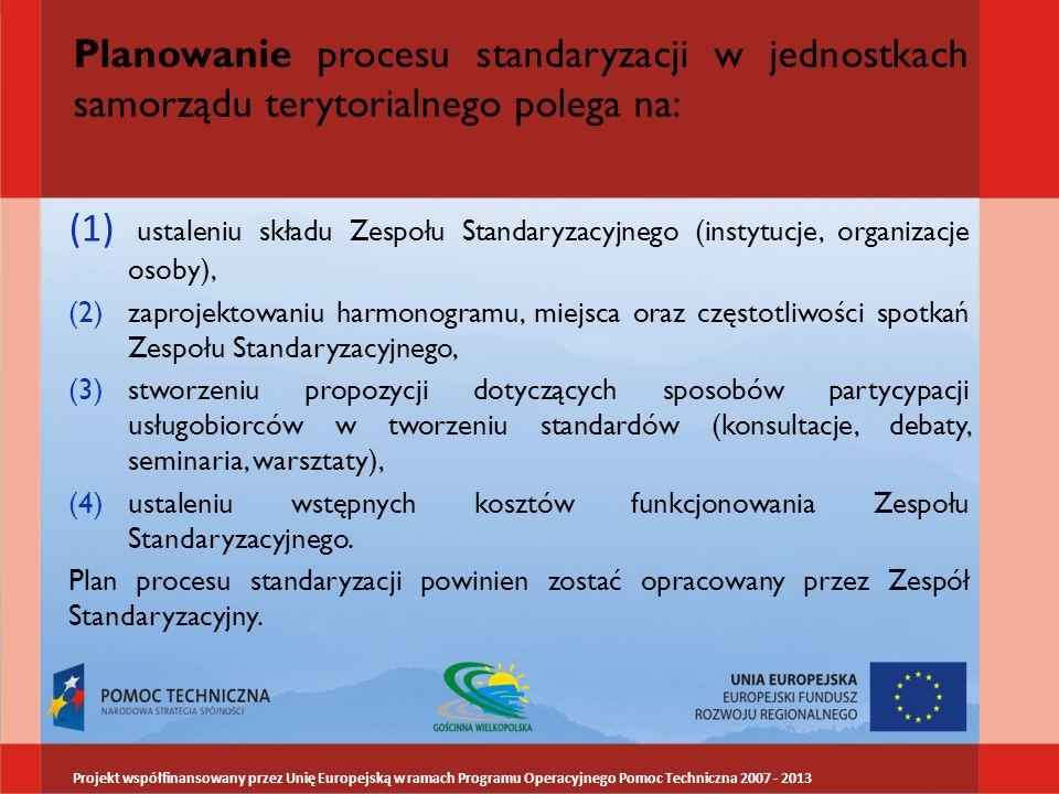 Planowanie procesu standaryzacji w jednostkach samorządu terytorialnego polega na: