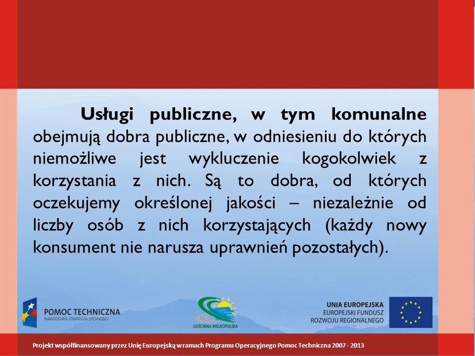 Usługi publiczne, w tym komunalne obejmują dobra publiczne, w odniesieniu do których niemożliwe jest wykluczenie kogokolwiek z korzystania z nich. Są to dobra, od których oczekujemy określonej jakości – niezależnie od liczby osób z nich korzystających (każdy nowy konsument nie narusza uprawnień pozostałych).
