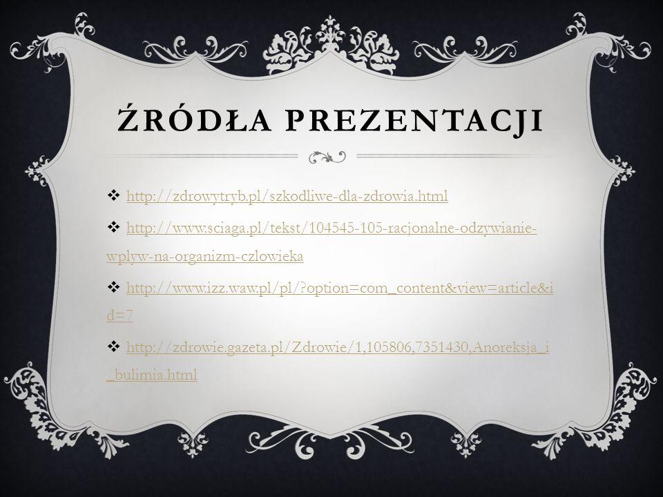 źródła prezentacji http://zdrowytryb.pl/szkodliwe-dla-zdrowia.html