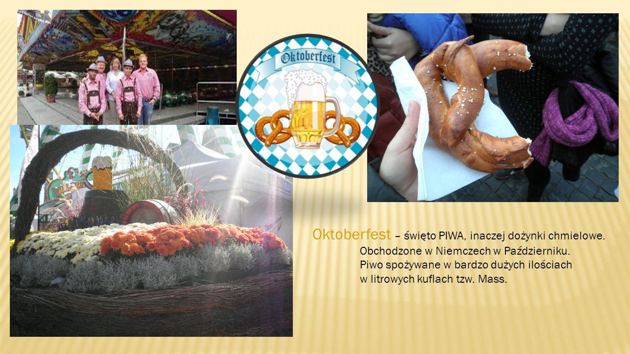 Oktoberfest – święto PIWA, inaczej dożynki chmielowe.