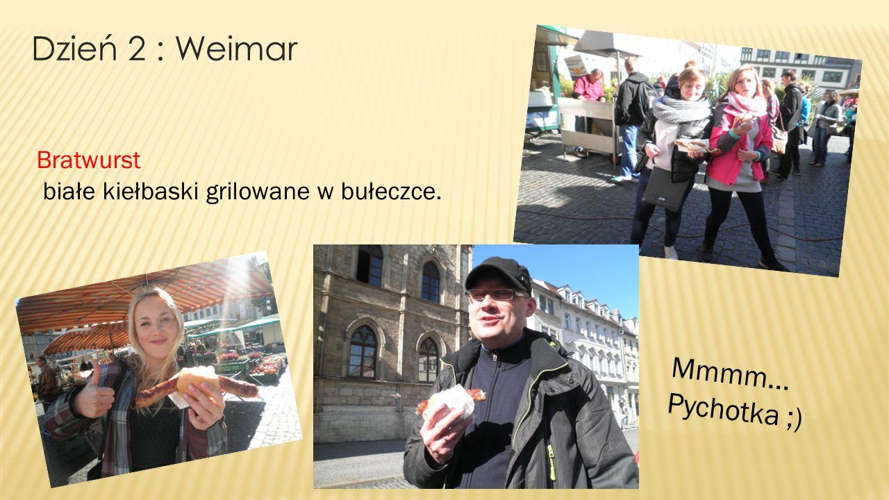 Dzień 2 : Weimar Mmmm... Pychotka ;) Bratwurst