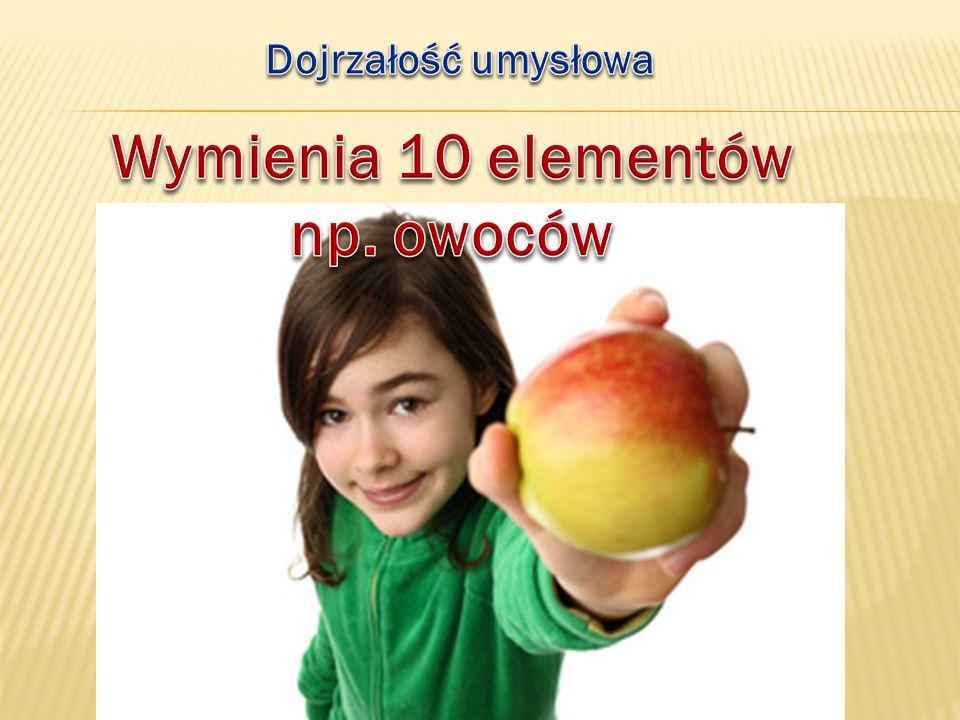 Wymienia 10 elementów np. owoców