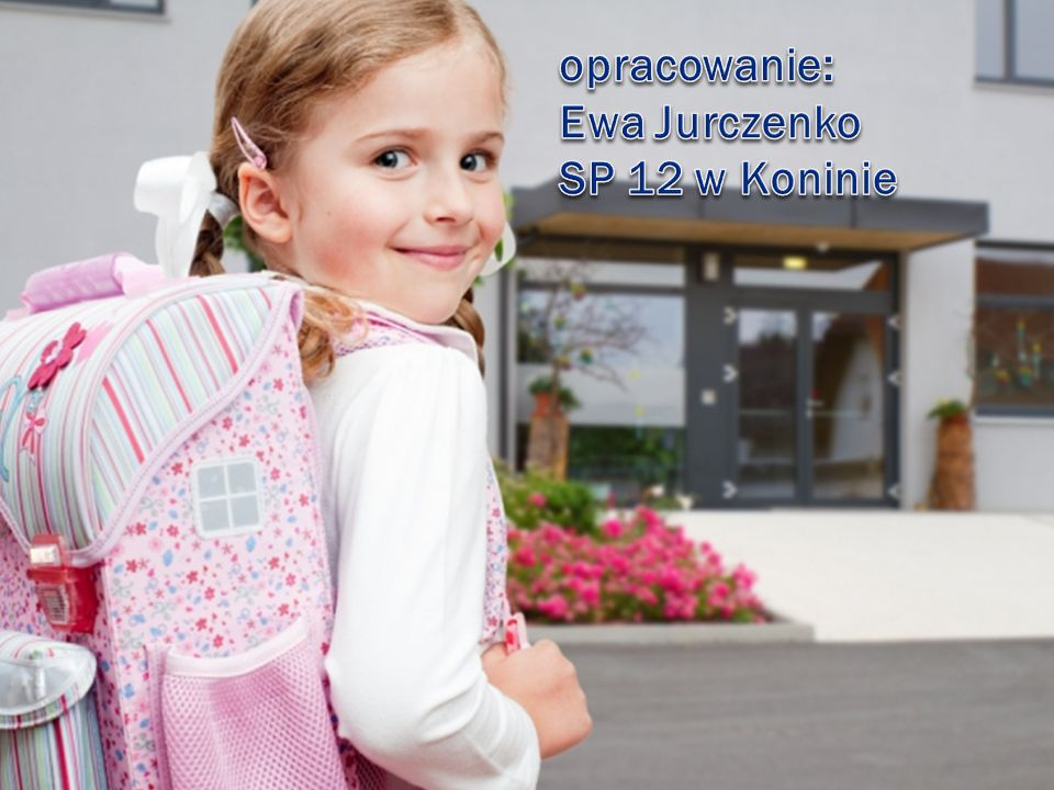 opracowanie: Ewa Jurczenko SP 12 w Koninie