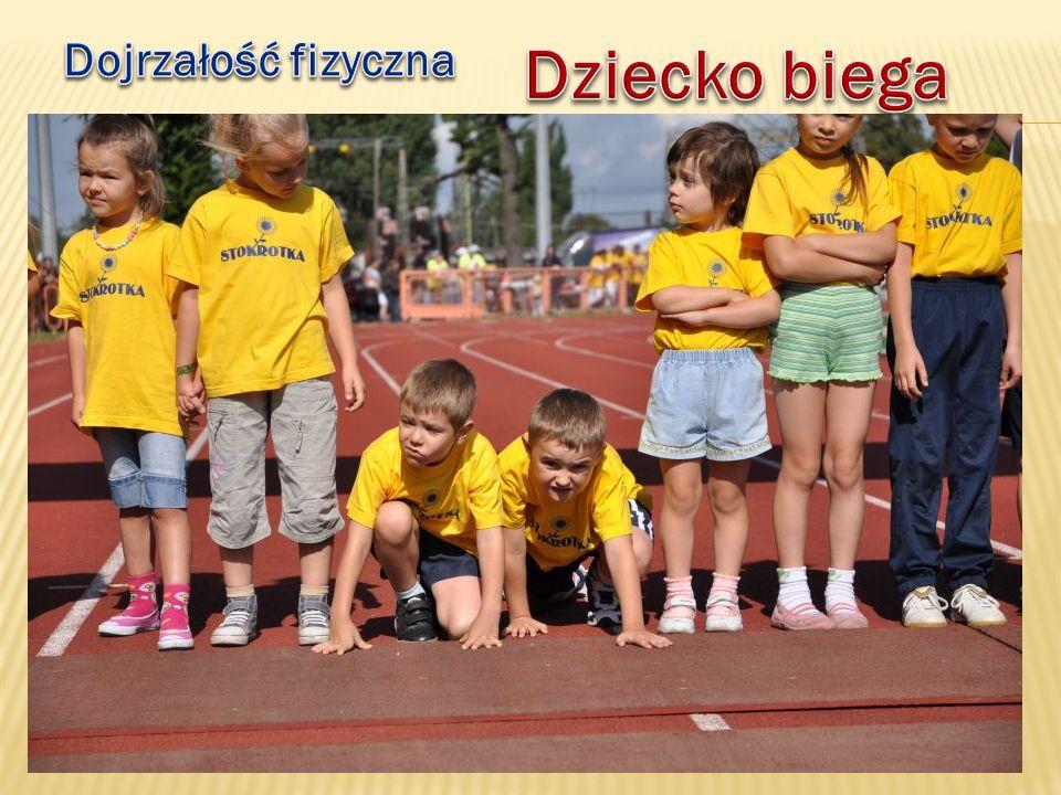 Dojrzałość fizyczna Dziecko biega