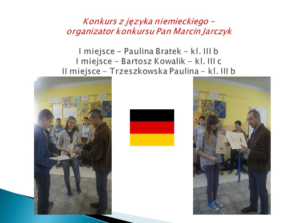 Konkurs z języka niemieckiego - organizator konkursu Pan Marcin Jarczyk I miejsce - Paulina Bratek - kl.