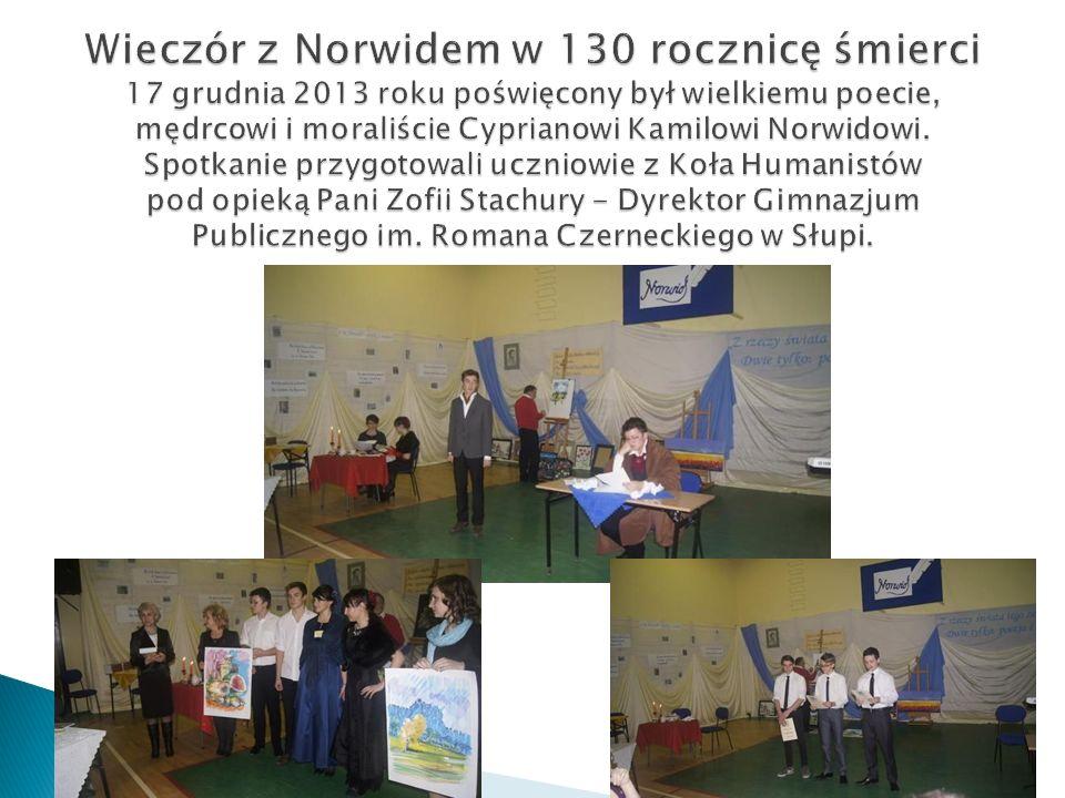 Wieczór z Norwidem w 130 rocznicę śmierci 17 grudnia 2013 roku poświęcony był wielkiemu poecie, mędrcowi i moraliście Cyprianowi Kamilowi Norwidowi.