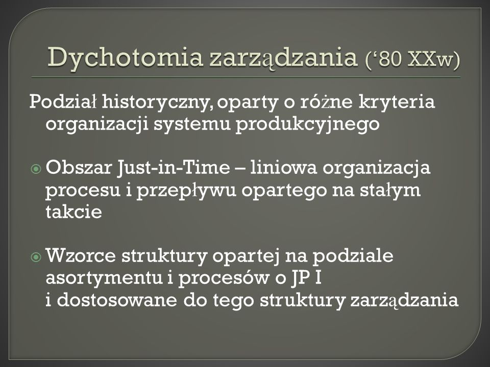 Dychotomia zarządzania ('80 XXw)