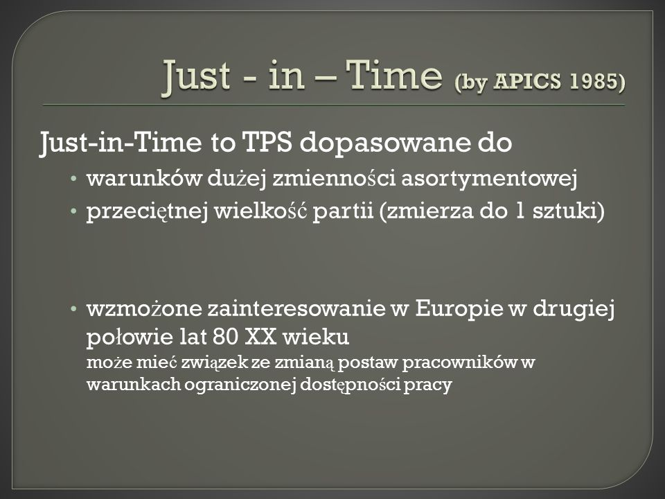 Just - in – Time (by APICS 1985)
