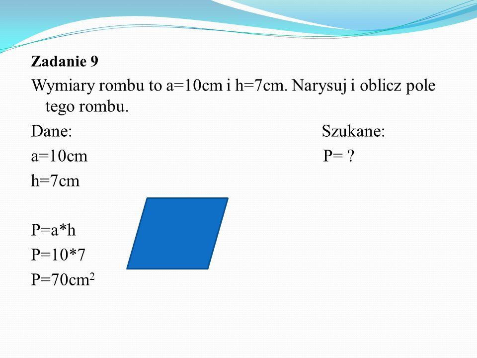 Wymiary rombu to a=10cm i h=7cm. Narysuj i oblicz pole tego rombu.