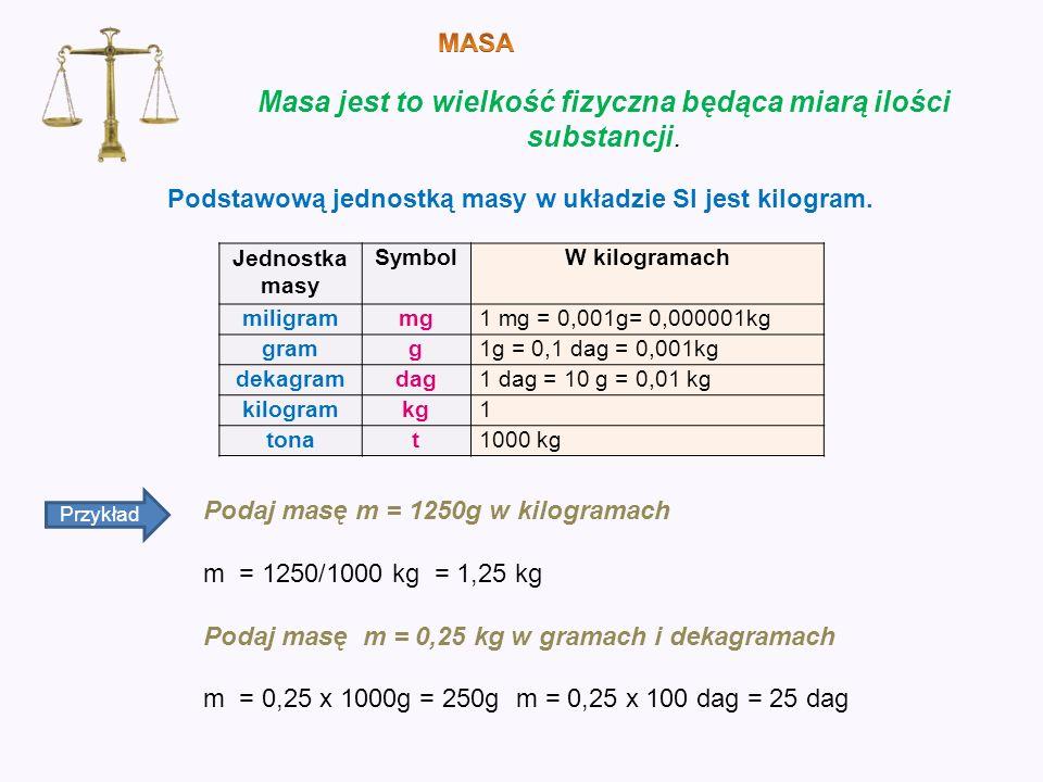Podstawową jednostką masy w układzie SI jest kilogram.