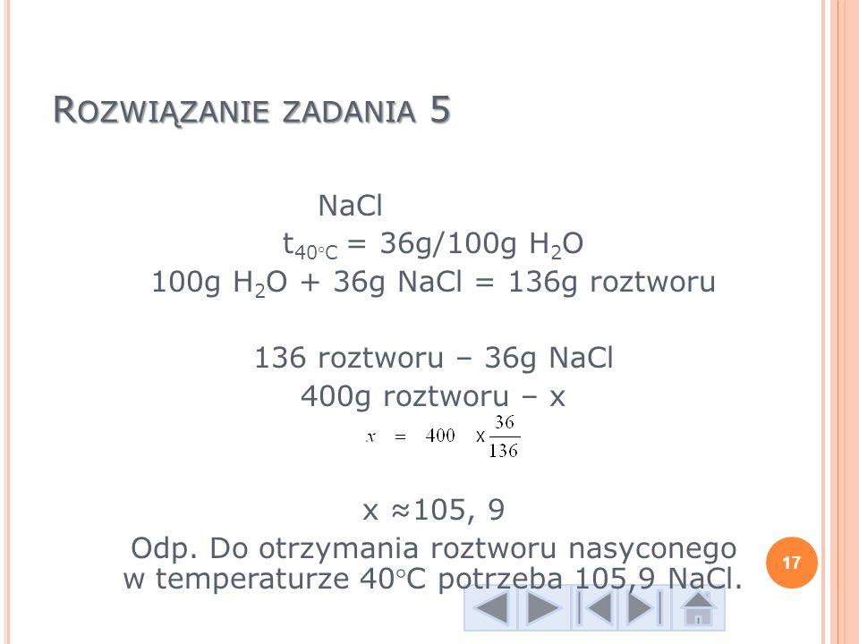 Rozwiązanie zadania 5 t40°C = 36g/100g H2O