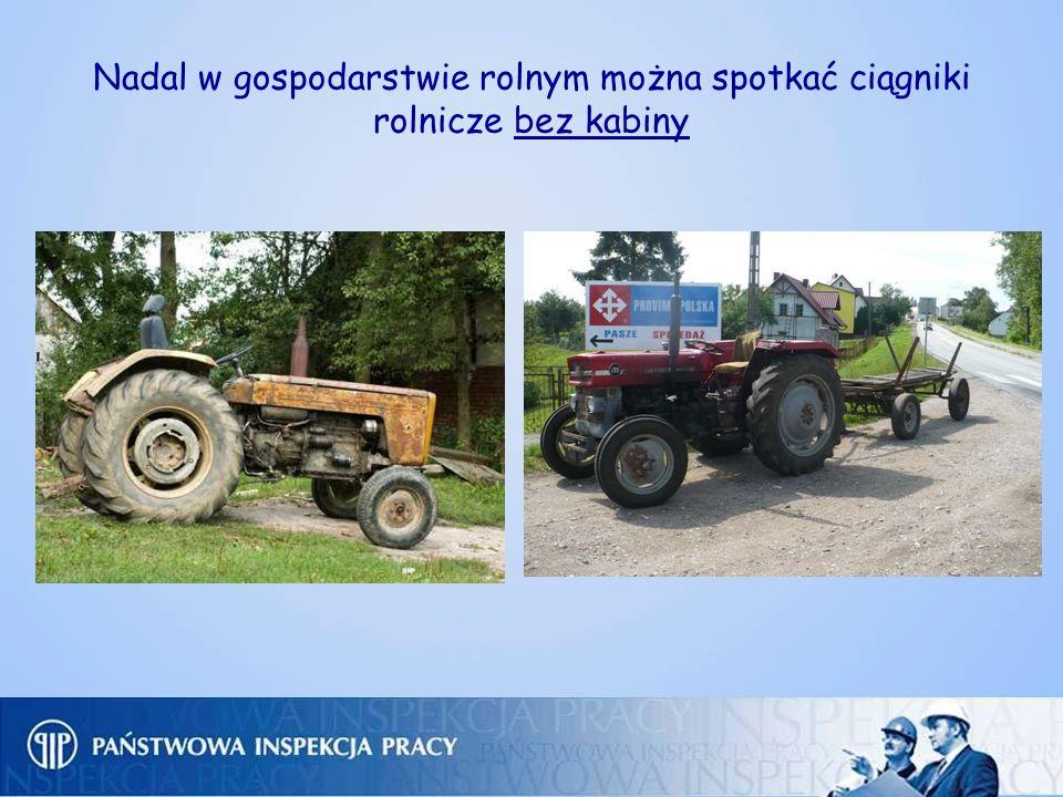 Nadal w gospodarstwie rolnym można spotkać ciągniki rolnicze bez kabiny