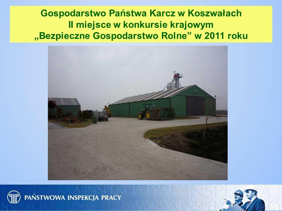 """Gospodarstwo Państwa Karcz w Koszwałach II miejsce w konkursie krajowym """"Bezpieczne Gospodarstwo Rolne w 2011 roku"""