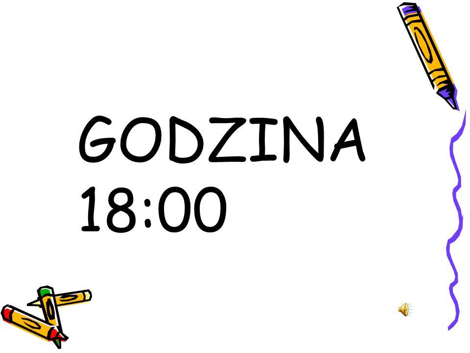 GODZINA 18:00