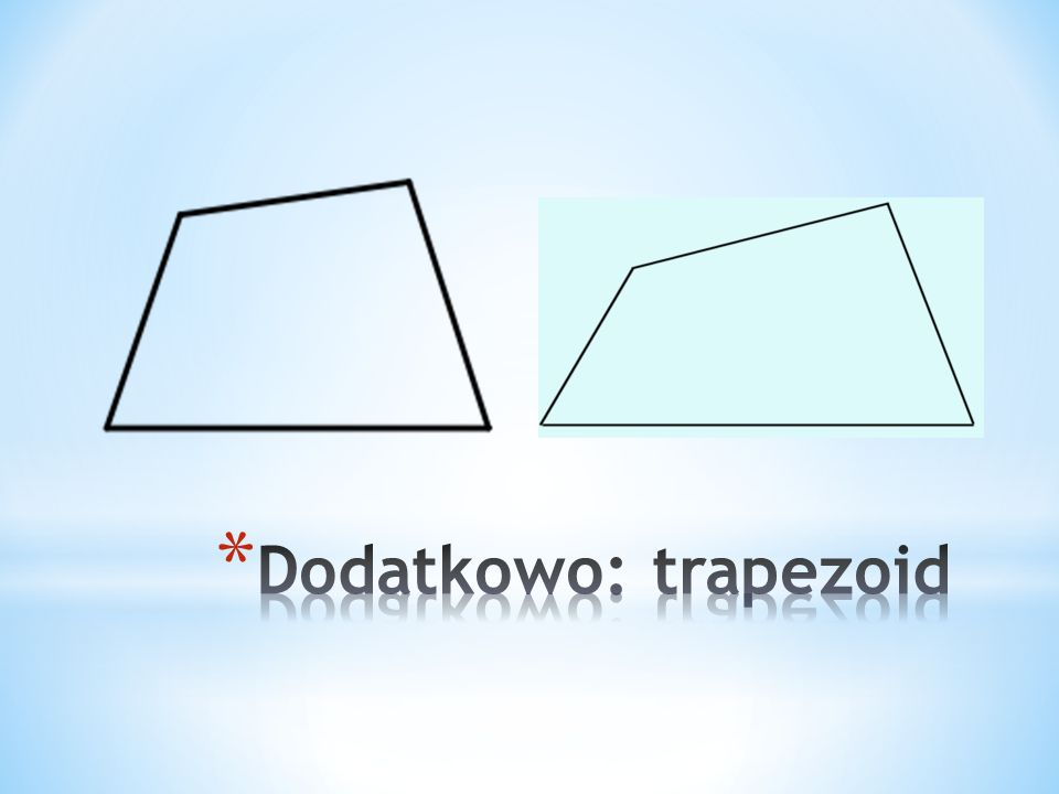 Dodatkowo: trapezoid